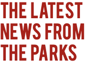The latest news from The parks
